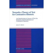 Towards a Theory of Text for Contrastive Rhetoric by James E Martin