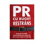 PR cu buget restrans - Strategii rentabile, necostisitoare sau gratuite, prin care sa iesi in evidenta
