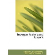 Tuskegee; Its Story and Its Work by Thrasher Max Bennett