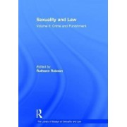 Sexuality and Law: Crime and Punishment Volume II by Professor Ruthann Robson