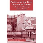 Parties and the Party System in France by Andrew Knapp