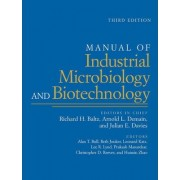 Manual of Industrial Microbiology and Biotechnology by Richard H. Baltz