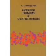 Mathematical Foundations of Statistical Mechanics by A. Y. Khinchin