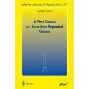 A First Course on Zero-Sum Repeated Games by Sylvain Sorin