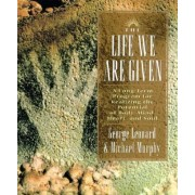 The Life We are Given by George Leonard MD