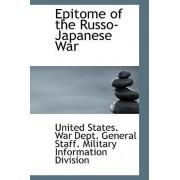 Epitome of the Russo-Japanese War by War Dept General Staff Militar States War Dept General Staff Militar