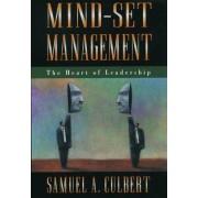 Mind-Set Management by Samuel A. Culbert