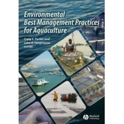Environmental Best Management Practices for Aquaculture by Craig S. Tucker