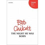 The Night He Was Born by Bob Chilcott