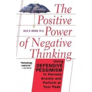 The Positive Power of Negative Thinking by Julie K. Norem
