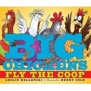 Big Chickens Fly the COOP by Leslie Helakoski
