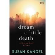 Dream a Little Death: A Dreama Black Mystery