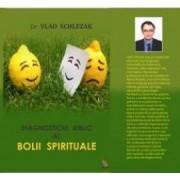 Diagnosticul biblic al bolii spirituale - Vlad Schlezak