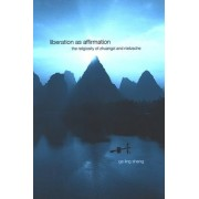 Liberation as Affirmation by Shang Ge Ling