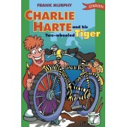 Charlie Harte and His Two Wheeled Tiger by Frank Murphy