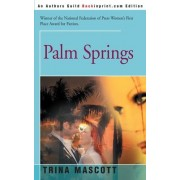 Palm Springs by Trina Mascott
