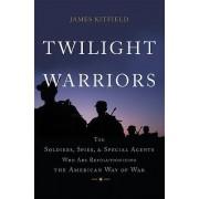 Twilight Warriors by James Kitfield