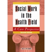 Social Work in the Health Field by Lois A. Fort Cowles