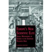 Europe S New Scientific Elite: Social Mechanisms of Science in the European Research Area