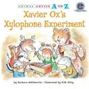 Xavier Ox's Xylophone Experiment by Barbara De Rubertis