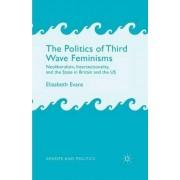 The Politics of Third Wave Feminisms 2015 by Elizabeth Evans