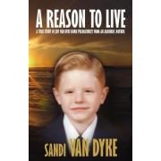 A Reason to Live by Sandi Van Dyke