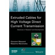 Extruded Cables for High Voltage Direct Current Transmission by Giovanni Mazzanti