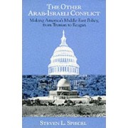 The Other Arab-Israeli Conflict by Steven L. Spiegel