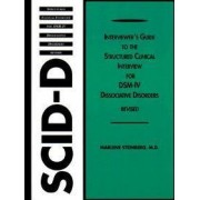 Interviewer's Guide to the Structured Clinical Interview for DSM-IV (R) Dissociative Disorders (SCID-D) by Marlene Steinberg