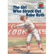The Girl Who Struck Out Babe Ruth by Jean L S Patrick