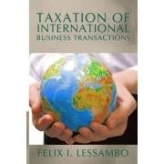 Taxation of International Business Transactions by Felix I Lessambo