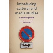 Introducing Cultural and Media Studies by Tony Thwaites