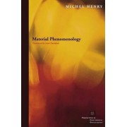 Material Phenomenology by Michel Henry