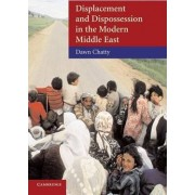 Displacement and Dispossession in the Modern Middle East by Dawn Chatty