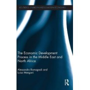 The Economic Development Process in the Middle East and North Africa by Alessandro Romagnoli