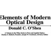 Elements of Modern Optical Design by Donald C. O'Shea