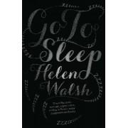 Go to Sleep by Helen Walsh