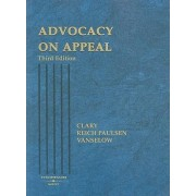 Advocacy on Appeal by Bradley G. Clary