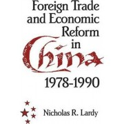 Foreign Trade and Economic Reform in China by Nicholas R. Lardy