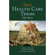 Slee's Health Care Terms by Debora A. Slee