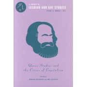 Queer Studies and the Crises of Capitalism by Jordana Rosenberg