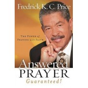 Answered Prayer Guaranteed! by Frederick K C Price