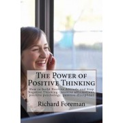 The Power of Positive Thinking by Richard Foreman