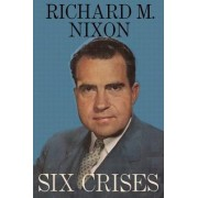 Six Crises by Richard M Nixon