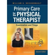 Primary Care for the Physical Therapist by William G. Boissonnault