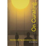 On Curating by Carolee Thea