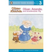 Oliver, Amanda, and Grandmother Pig by Jean Van Leeuwen