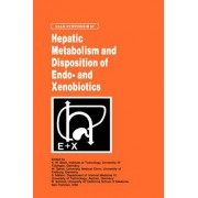 Hepatic Metabolism and Disposition of Endo- And Xenobiotics by K. W. Bock