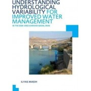 Understanding Hydrological Variability for Improved Water Management in the Semiarid Karkheh Basin, Iran by Ilyas Masih