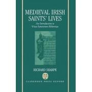 Medieval Irish Saints' Lives by Richard Sharpe